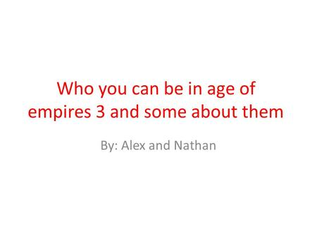 Who you can be in age <strong>of</strong> empires 3 and some about them