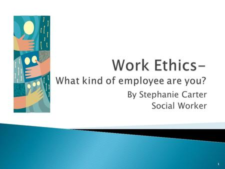 Work Ethics- What kind of employee are you?