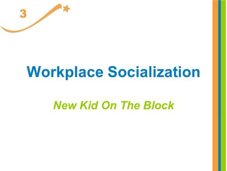 Workplace Socialization New Kid On The Block 3. Everybody, Somebody, Anybody and Nobody There was an important job to be done, and Everybody was sure.