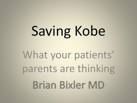 "Saving Kobe. ""I'm late"" ""No, I'm late"" Denial Home test x 4 (+) – Expired – Ovarian tumor New home test (+) Blood (+) Ultrasound Denial plays a big."