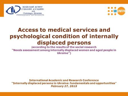 "Access to medical services and psychological condition of internally displaced persons ( according to the results of the social research ""Needs assessment."