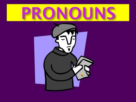 Different Types of Pronouns: What are they to you ? Just this... He Him Them We I Me ItHer Their They Mine She Y'all Our Us That Who.