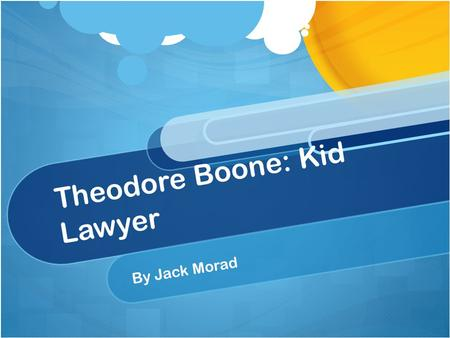 Theodore Boone: Kid Lawyer By Jack Morad. Summery When Pete Duffy murders his wife in the middle of the afternoon and there is no evidence saying he did.