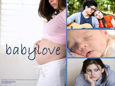 Babylove Developed by Kentucky's FASD Prevention Enhancement Site