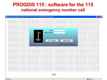 1 PROGDIS 115 : software for the 115 national emergency number call.