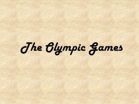 The Olympic Games. How the Olympic Games Started! The Olympics started around 770 BC, in Olympia. (By the way, the next bit of this story is NOT true.)