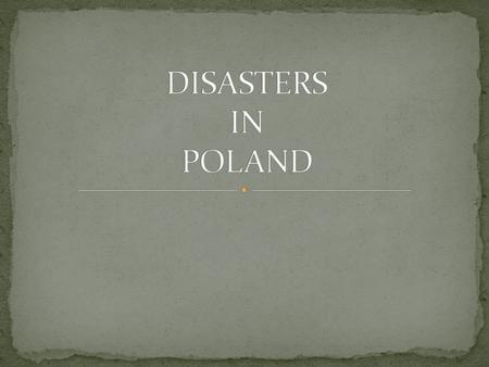 "In July 1997 Poland was affected by flood. This disaster was called ""Flood of century"". It was raining 60 liters per squaremeters for one night and it."