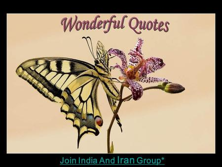 Join India And Iran Group* TO ACCOMPLISH GREAT THINGS, WE MUST NOT ONLY ACT, BUT ALSO DREAM, NOT ONLY PLAN BUT OLSO BELIEVE. Join India And Iran Group*