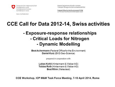 Federal Department of the Environment, Transport, Energy and Communications DETEC Federal Office for the Environment FOEN CCE Call for Data 2012-14, Swiss.
