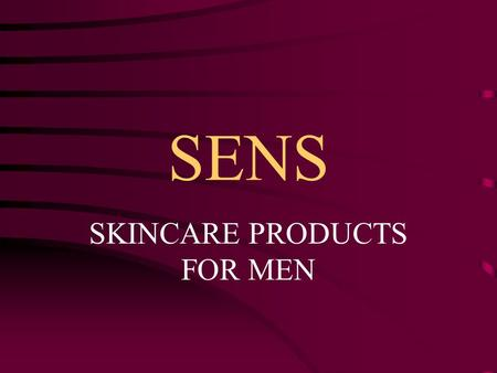 SENS SKINCARE PRODUCTS FOR MEN. SENS SKINCARE SENS is a range of skincare products specially formulated for the modern man, that promotes freshness,
