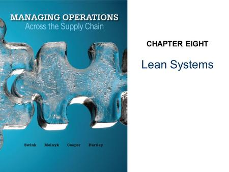 Lean Systems CHAPTER EIGHT. Lean Systems Defined 8–2 Just-in-time (JIT): an older name for lean systems Toyota Production System (TPS): another name for.
