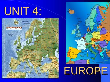 EUROPE UNIT 4:. Chapter 13 – Natural Environments of Europe Section 1 – Physical Features (pgs 291-294)