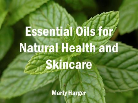 Essential Oils for Natural Health and Skincare