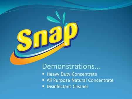 Demonstrations… Heavy Duty Concentrate All Purpose Natural Concentrate