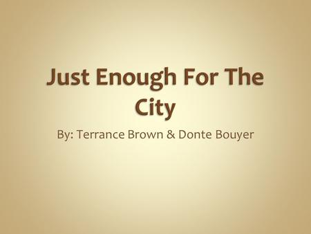 By: Terrance Brown & Donte Bouyer. Written By Stevie Wonder Created in 1973 Reached #8 on the Billboard Pop Singles chart and #1 on the R&B chart, Rolling.