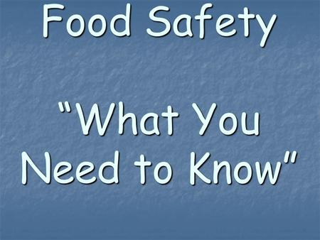 "Food Safety ""What You Need to Know"""