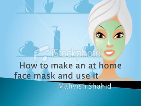 The following directions are for making a facial mask using products that can be found at home. This process is useful for people who do not want to spend.