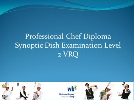 Professional Chef Diploma Synoptic Dish Examination Level 2 VRQ.