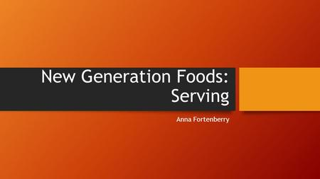New Generation Foods: Serving Anna Fortenberry. Personal Hygiene Wash your hands Can contaminate food by: Touching anything (your face, hair, a pen, or.