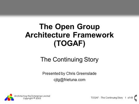 The Open Group Architecture Framework (TOGAF)
