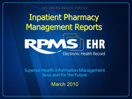 March 2010 Inpatient Pharmacy Management Reports.