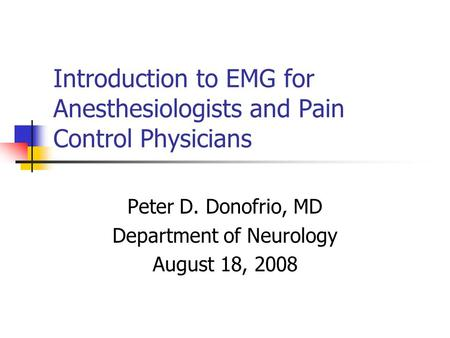 Introduction to EMG for Anesthesiologists and Pain Control Physicians