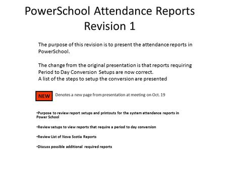 PowerSchool Attendance Reports Revision 1 Purpose to review report setups and printouts for the system attendance reports in Power School Review setups.