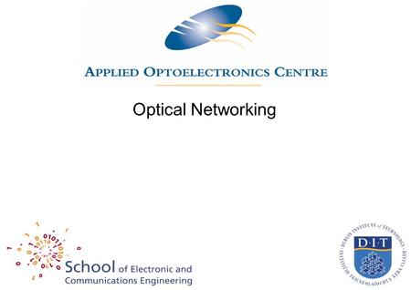 Optical Networking.  Introduction: What and why....  Implementing Optical Networking  Developments in conversion  Future developments....