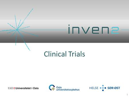 Clinical Trials 1. www.inven2.com Inven2 Clinical Trials 2 Arms length negotiations Secure hospital rights and compliance Structure and negotiate the.