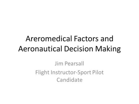 Areromedical Factors and Aeronautical Decision Making