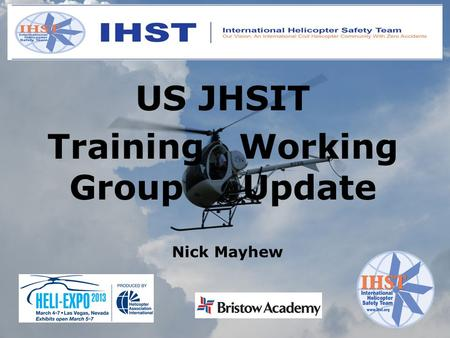 US JHSIT Training Working Group Update Nick Mayhew.