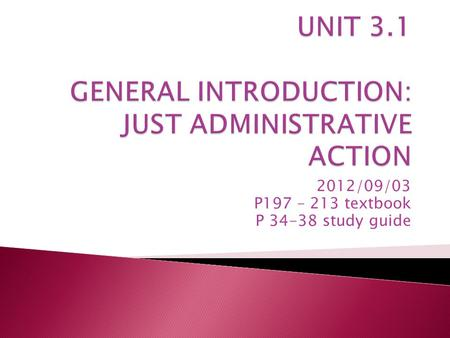 2012/09/03 P197 – 213 textbook P 34-38 study guide.