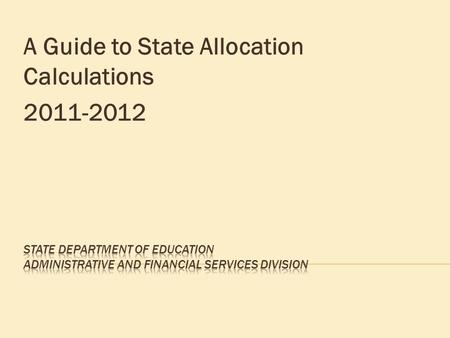 A Guide to State Allocation Calculations 2011-2012.