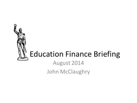 EAI Education Finance Briefing August 2014 John McClaughry.
