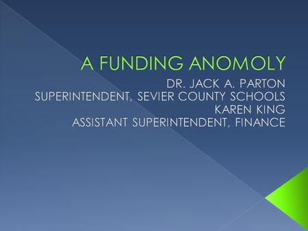 A FUNDING ANOMOLY DR. JACK A. PARTON