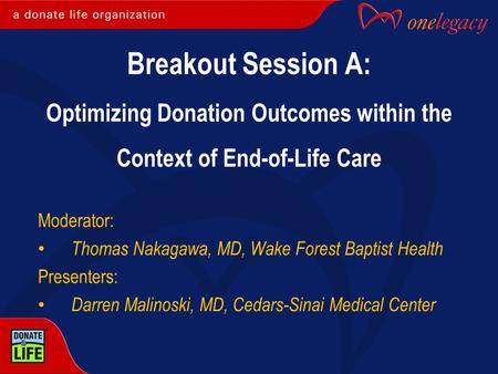 Moderator: Thomas Nakagawa, MD, Wake Forest Baptist Health Presenters: Darren Malinoski, MD, Cedars-Sinai Medical Center Breakout Session A: Optimizing.