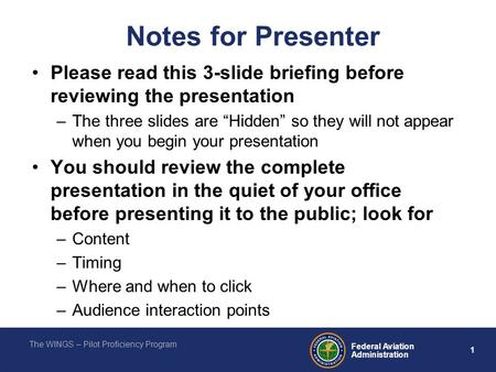 "Notes for Presenter Please read this 3-slide briefing before reviewing the presentation The three slides are ""Hidden"" so they will not appear when you."