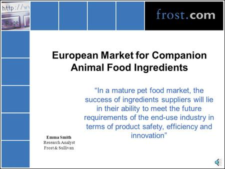 "European Market for Companion Animal Food Ingredients ""In a mature pet food market, the success of ingredients suppliers will lie in their ability to."