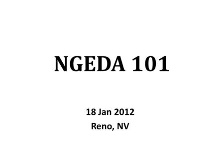 NGEDA 101 18 Jan 2012 Reno, NV. History Formed in 1966 Incorporated as the National Guard Executives Directors Association in Texas in 1996 Received 501(c)(3)