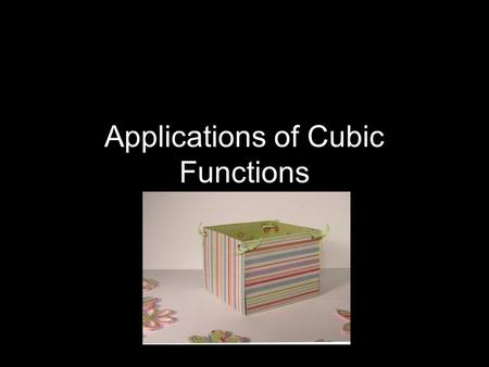 Applications of Cubic Functions Volume of a Open Box. Suppose you are trying to make an open-top box out of a piece of cardboard that is 20 inches by.