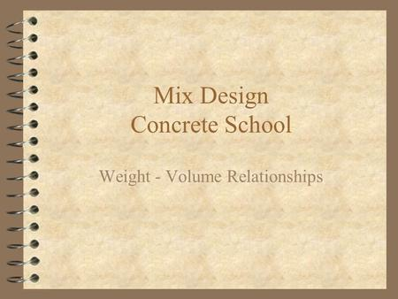 Mix Design Concrete School Weight - Volume Relationships.