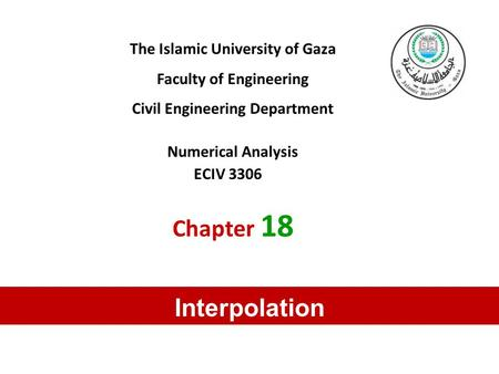 Chapter 18 Interpolation The Islamic University of Gaza