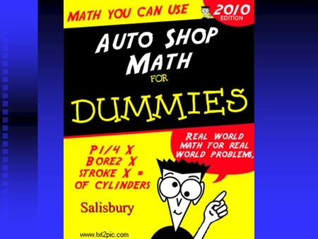 Auto Shop Math Salisbury. The reason we need Math You will need to do math problems every day if you plan on working in a auto shop. Here are some basic.