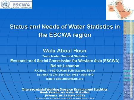 اللجنة الاقتصادية والاجتماعية لغربي آسيا ESCWA-Sectoral Statistics Team-Water Statistics-Vienna 2005 1 Intersecretariat Working Group on Environment Statistics.