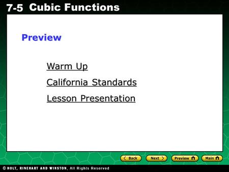 Holt CA Course 1 7-5 Cubic Functions Warm Up Warm Up California Standards California Standards Lesson Presentation Lesson PresentationPreview.