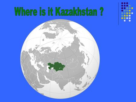 Republic of Kazakhstan officially the Republic of Kazakhstan, is a country in Central Asia and Eastern Europe.Central AsiaEastern Europe Ranked as the.