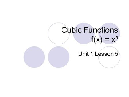 Cubic Functions f(x) = x³
