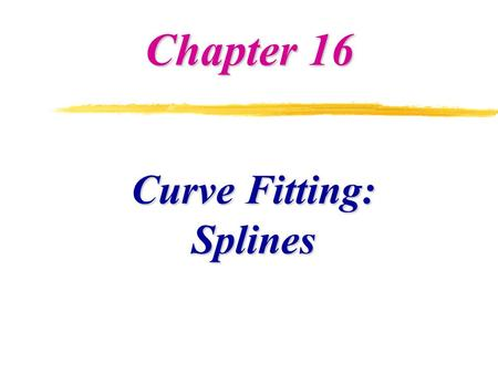 Curve Fitting: Splines