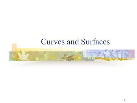 1 Curves and Surfaces. 2 Representation of Curves & Surfaces Polygon Meshes Parametric Cubic Curves Parametric Bi-Cubic Surfaces Quadric Surfaces Specialized.