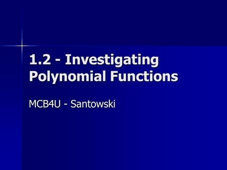 1.2 - Investigating Polynomial Functions
